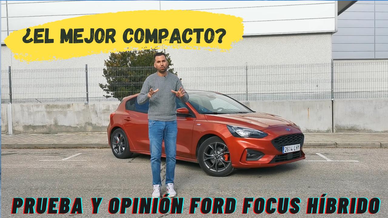 Opinión FORD FOCUS EcoBoost Híbrido 1.0 TURBO 155 CV