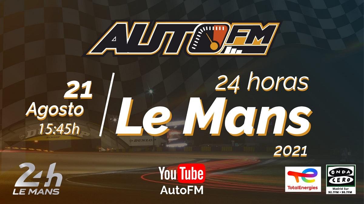 Retransmisión AutoFM 24 Horas de Le Mans 2021